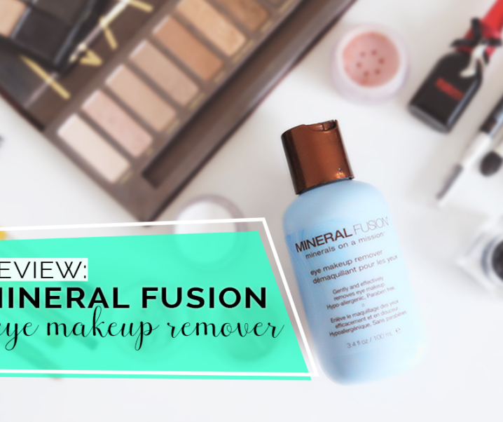 Mineral Fusion Eye Makeup Remover Review