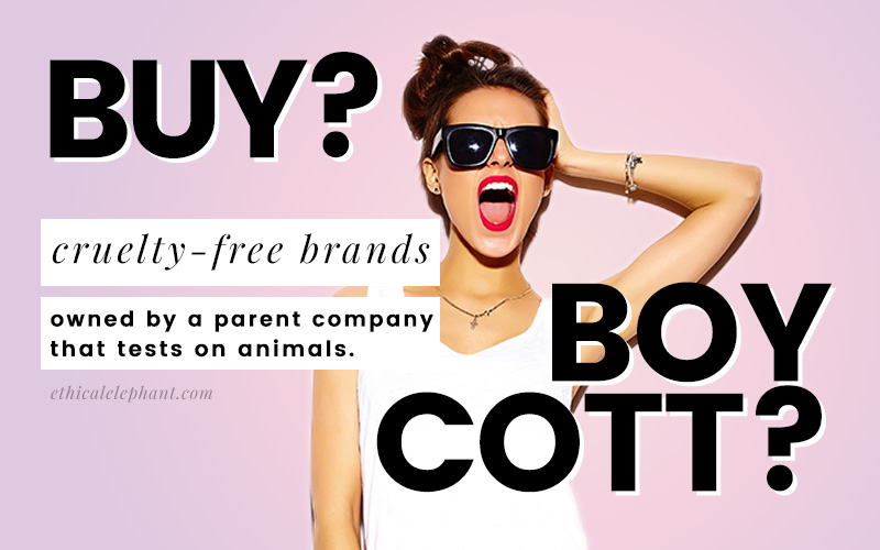 Boycott or Support Cruelty Free Brands Owned by Company That Tests On Animals