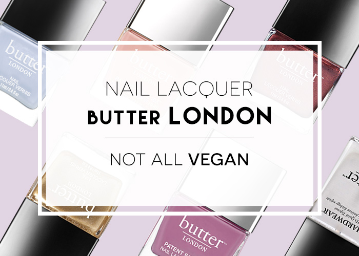 butter LONDON nail lacquers are not entirely vegan