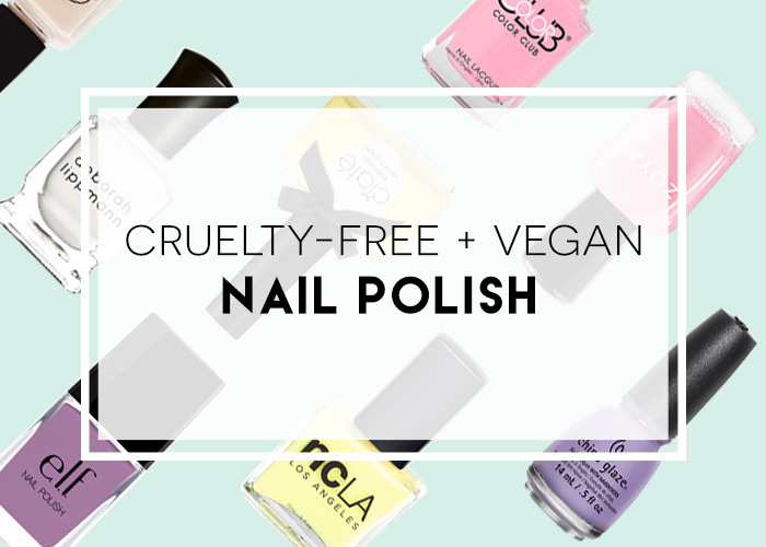 40+ Cruelty-Free and Vegan Nail Polish Brands to choose from!