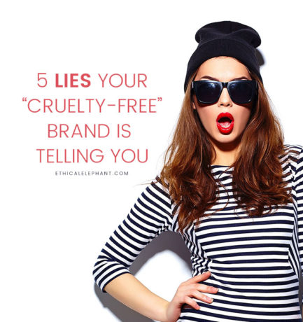 "5 Lies Your ""Cruelty-free"" Brand is Telling You"