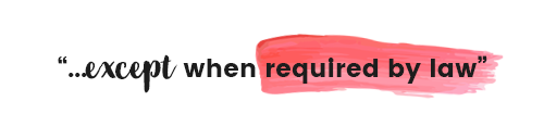 except-when-required-by-law