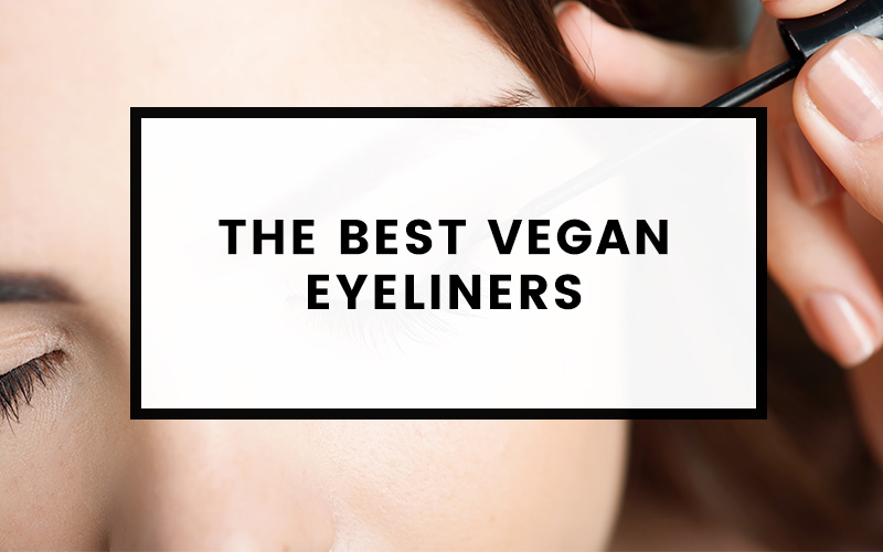 7 of the best cruelty-free and vegan eyeliners
