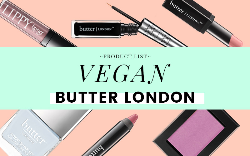 Butter London Vegan Product List (2017)