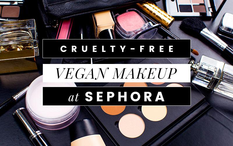 Vegan Makeup at Sephora (No Parent Company Animal Testing)
