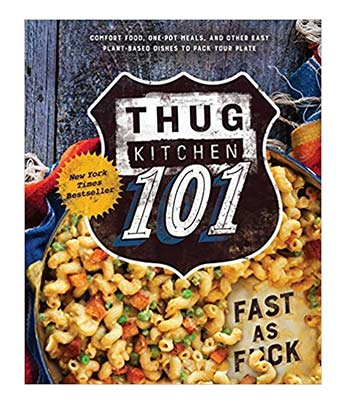 Thug Kitchen 101 Vegan Cookbook
