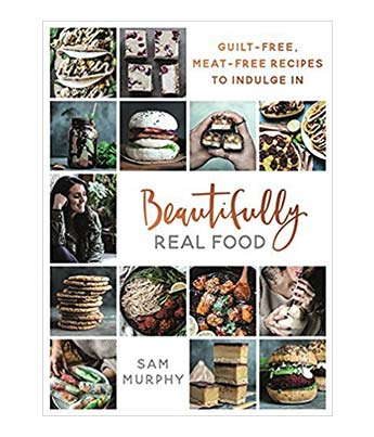 Beautifully Real Food Vegan Cookbook