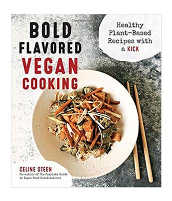 Bold Flavored Vegan Cooking Vegan Cookbook