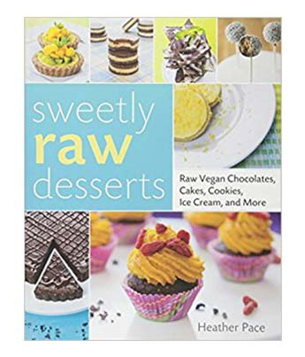 Sweetly Raw Desserts Vegan Cookbook