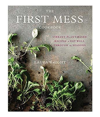 The First Mess Vegan Cookbook