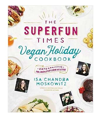 Superfun Times Vegan Holiday Cookbook