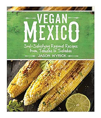Vegan Mexico Cookbook