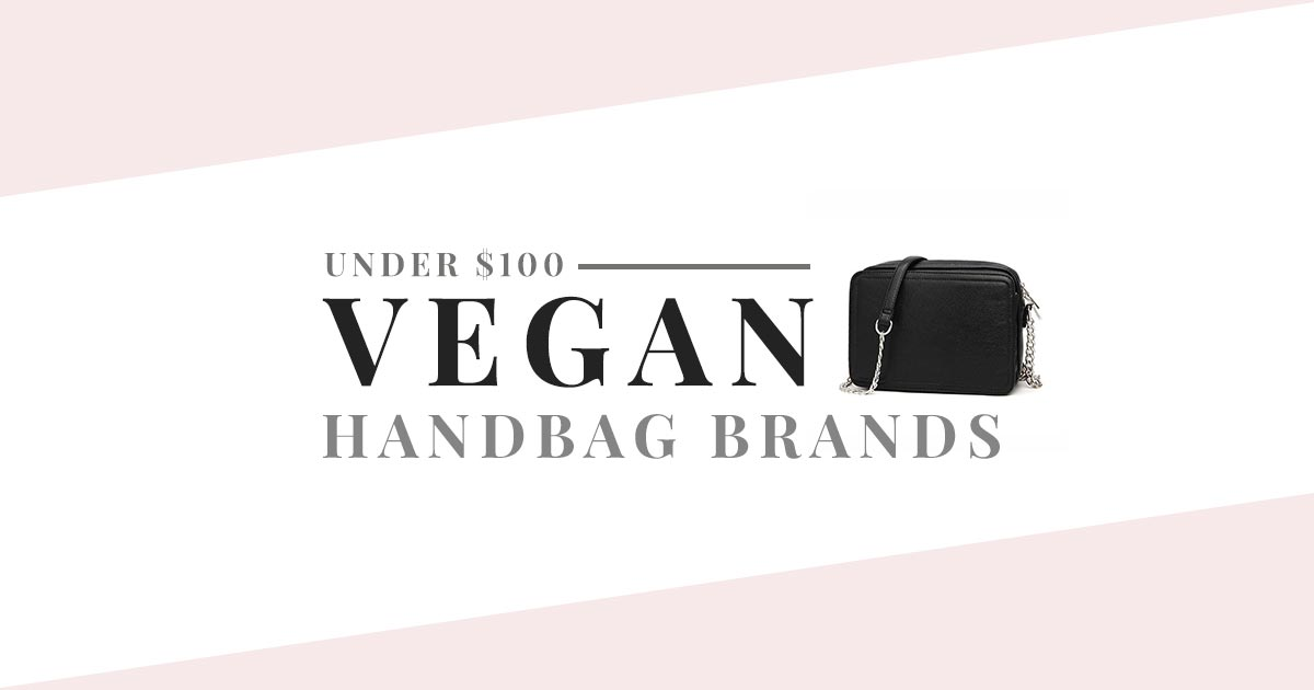 Affordable Vegan Handbags Brands Under 100
