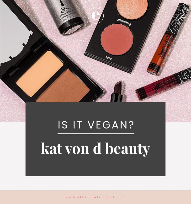 Is Kat Von D Vegan Update Kat Von D Beauty Is Officially