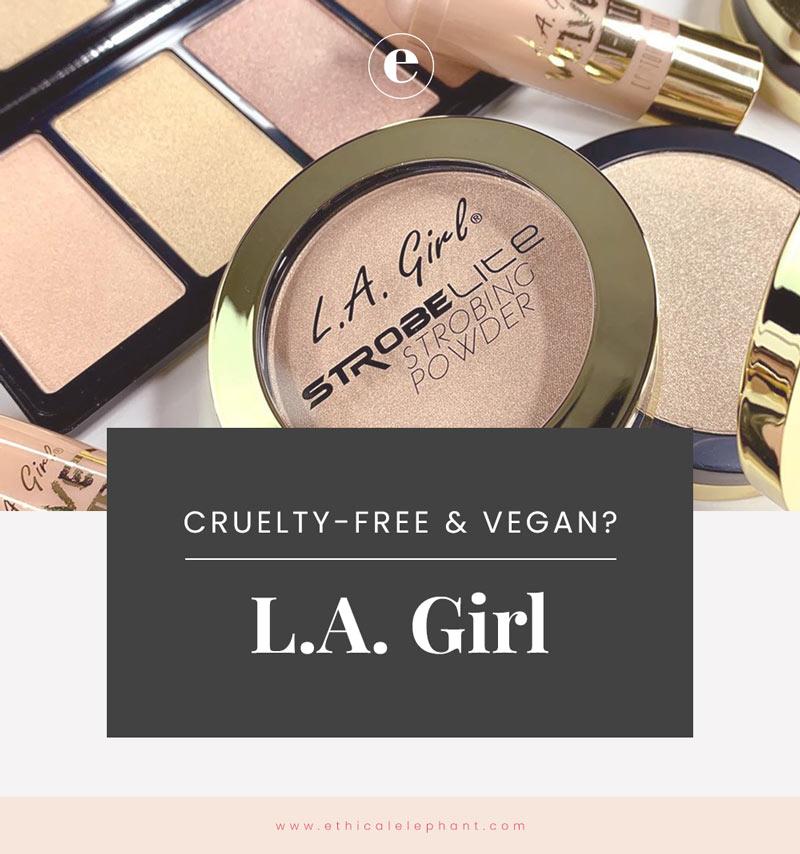 Is LA Girl Cruelty-Free? | LA Girl Vegan Product List (2019)