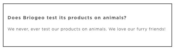 "Briogeo Cruelty-Free Claims: ""We never, ever test our products on animals. We love our furry friends!"""