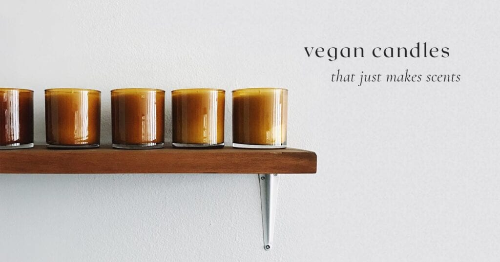 Vegan Candles that Just Makes Scents