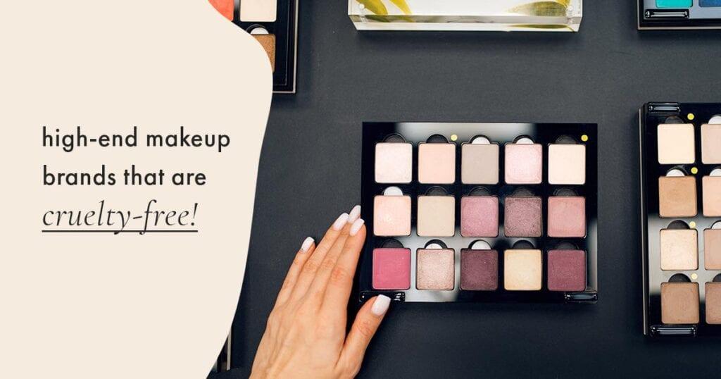 High-end cruelty-free makeup brands
