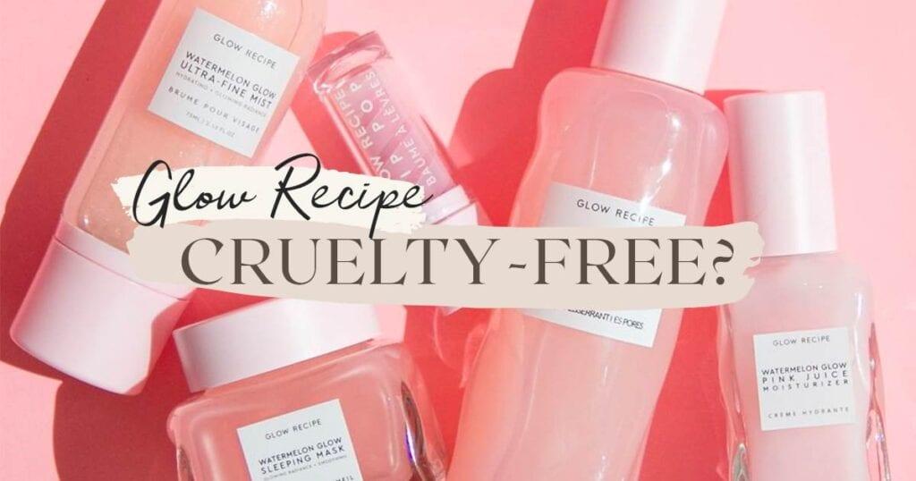 Is Glow Recipe Cruelty-Free?