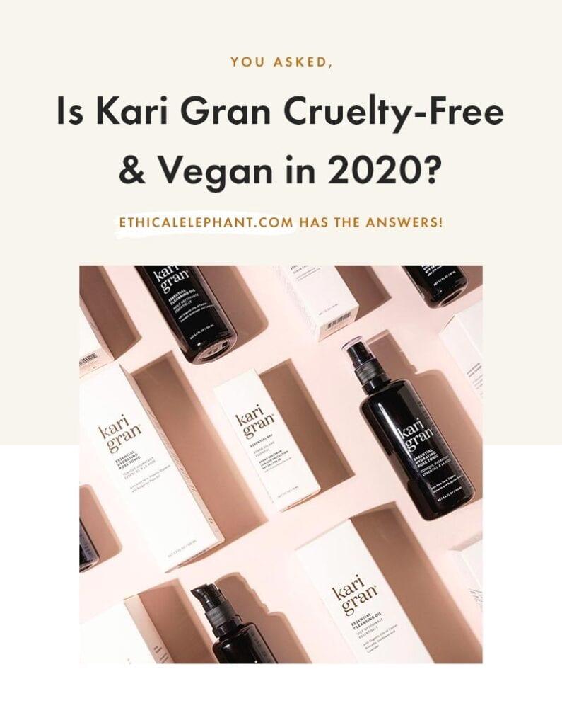 Is Kari Gran Cruelty-Free & Vegan?