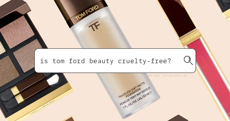 Is Tom Ford Cruelty-Free?