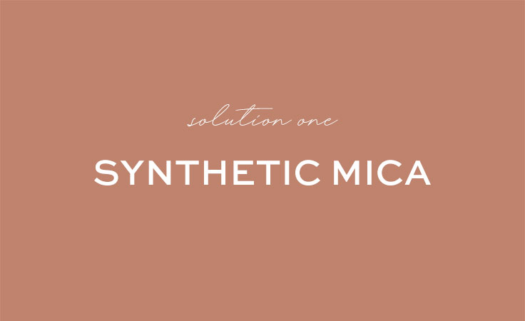 Synthetic Mica - Solution to Ethical Mica in Makeup?