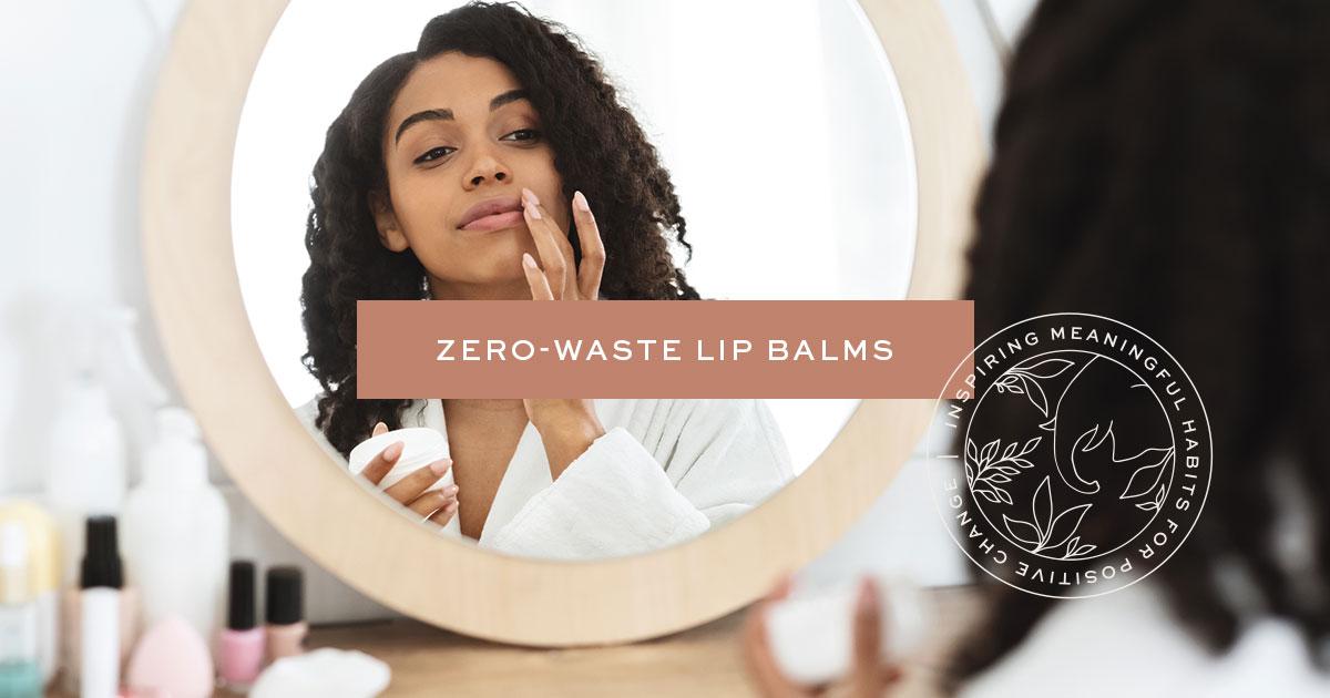 Zero-Waste Lip Balms
